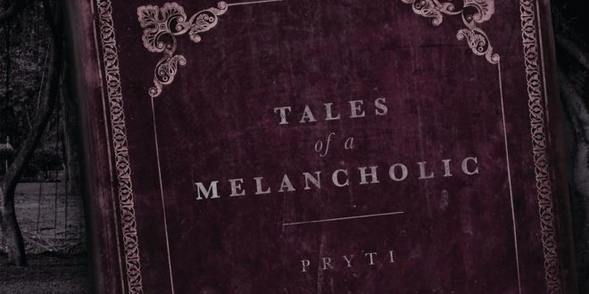 Pryti Tales Of A Melancholic