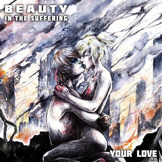 "Beauty In The Suffering ""Your Love"" Digital Single Artwork"