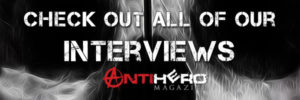 antihero interviews