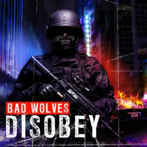 Bad Wolves, Disobey