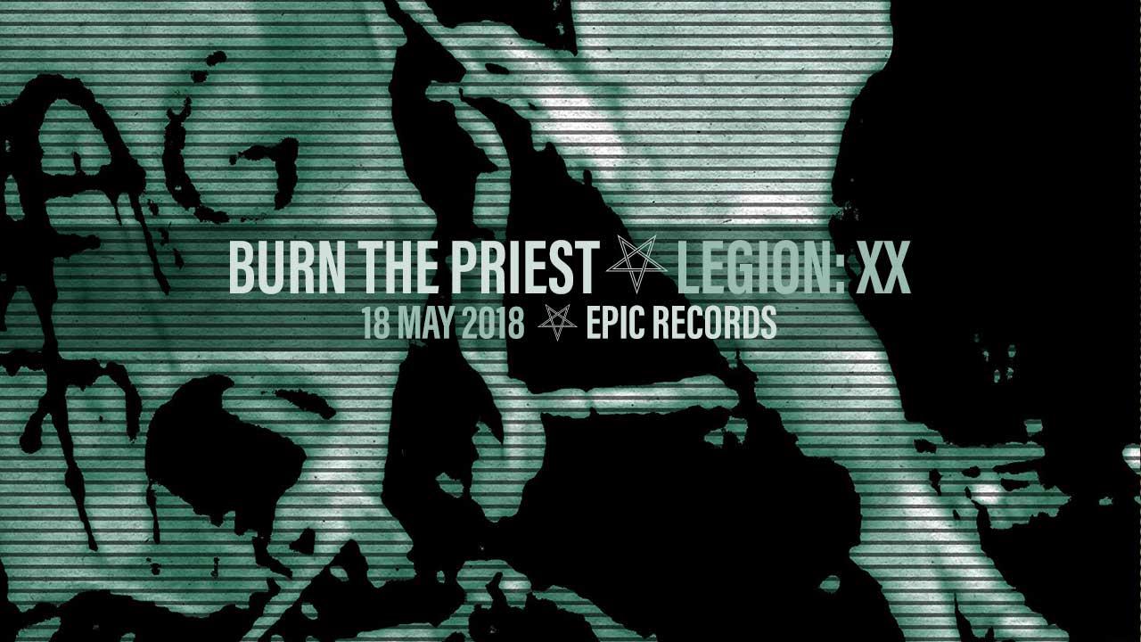 Album Review Burn The Priest Legion Xx Antihero Magazine
