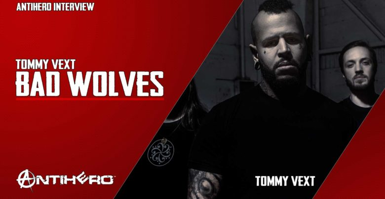 Interview: Tommy Vext of BAD WOLVES | Antihero Magazine